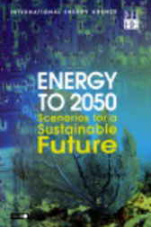 Energy to 2050:  Scenarios for a Sustainable Future by Organisation for Economic Co-operation and Development