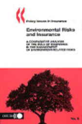 No. 06:  Environmental Risks and Insurance by Organisation for Economic Co-operation and Development