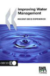 Improving Water Management: Recent OECD Experience