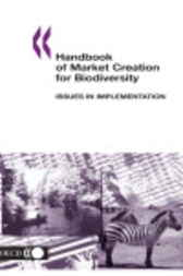 Handbook of Market Creation for Biodiversity by Organisation for Economic Co-operation and Development