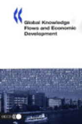 Global Knowledge Flows and Economic Development by Organisation for Economic Co-operation and Development