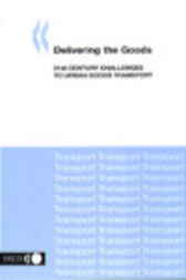 Delivering the Goods by Organisation for Economic Co-operation and Development