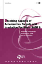 Shielding Aspects of Accelerators, Targets and Irradiation Facilities - SATIF 6 by Organisation for Economic Co-operation and Development