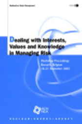 Dealing with Interests, Values and Knowledge in Managing Risk by Organisation for Economic Co-operation and Development