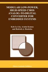 Modular Low-Power, High-Speed CMOS Analog-to-Digital Converter of Embedded Systems by Keh-La Lin;  Armin Kemna;  Bedrich J. Hosticka
