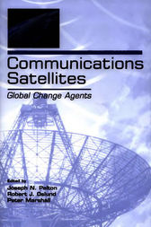 Communications Satellites by Joseph N. Pelton