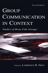 Group Communication in Context by Larry R. Frey