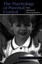 The Psychology of Parental Control by Wendy S. Grolnick