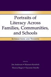 Portraits of Literacy Across Families, Communities, and Schools by Jim Anderson