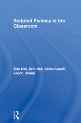 Scripted Fantasy in the Classroom by Eric Hall