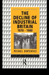 The Decline of Industrial Britain by Michael Dintenfass