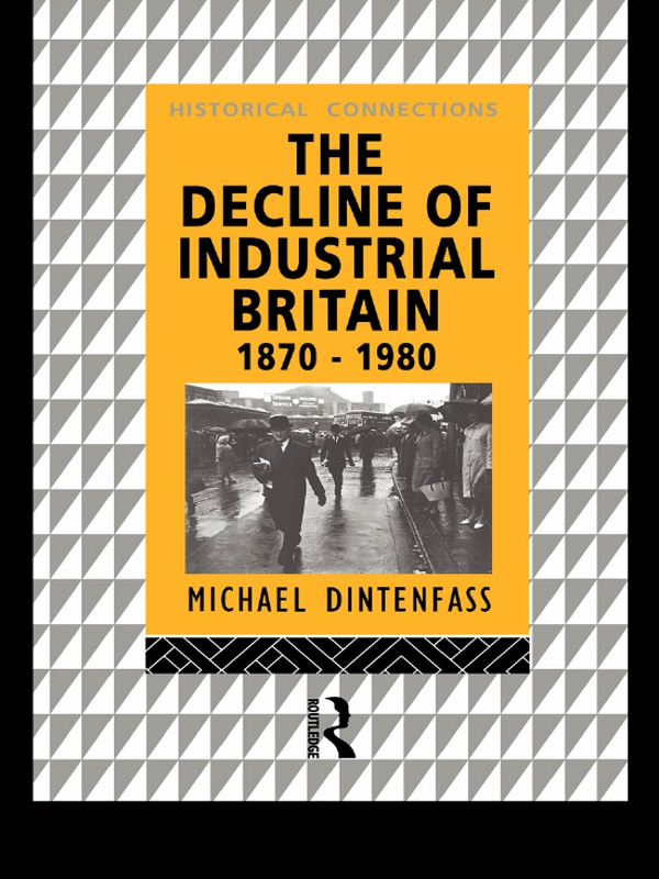 Download Ebook The Decline of Industrial Britain by Michael Dintenfass Pdf