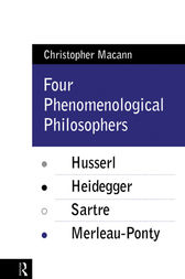 Four Phenomenological Philosophers by Christopher Macann