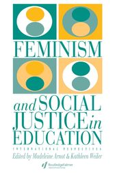 Feminism And Social Justice In Education by Kathleen Weiler