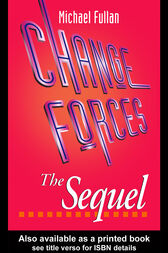 Change Forces - The Sequel by Michael G. Fullan