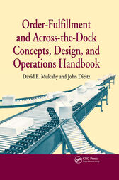 Order-Fulfillment and Across-the-Dock Concepts, Design, and Operations Handbook by David E. Mulcahy