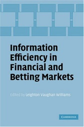 Information Efficiency in Financial and Betting Markets by Leighton Vaughan Williams