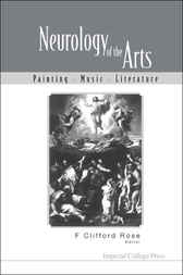 Neurology Of The Arts by F. Clifford Rose