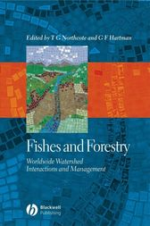 Fishes and Forestry by Thomas G. Northcote