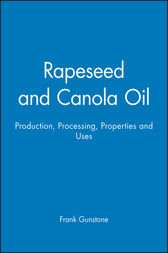 Rapeseed and Canola Oil by Frank Gunstone