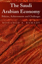 The Saudi Arabian Economy by Mohamed A Ramady