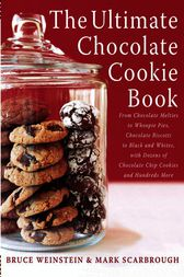 The Ultimate Chocolate Cookie Book by Bruce Weinstein