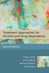 Treatment Approaches for Alcohol and Drug Dependence by Tracey J. Jarvis