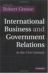 International Business and Government Relations in the 21st Century by Robert Grosse