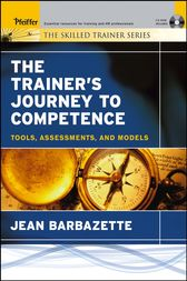 The Trainer's Journey to Competence by Jean Barbazette