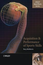 Acquisition and Performance of Sports Skills by Terry McMorris
