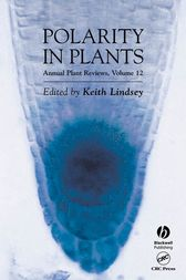 Annual Plant Reviews, Polarity in Plants by Keith Lindsey