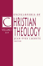 Encyclopedia of Christian Theology by Jean-Yves Lacoste