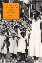 Historical Controversies and Historians by William Lamont
