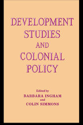 Development Studies and Colonial Policy by Barbara Ingham