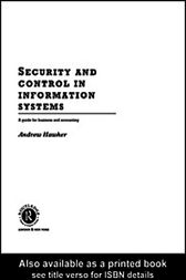 Security and Control in Information Systems by Andrew Hawker