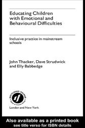 Educating Children with Emotional and Behavioural Difficulties by Elly Babbedge