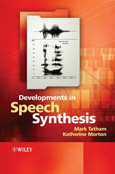 Developments in Speech Synthesis by Mark Tatham