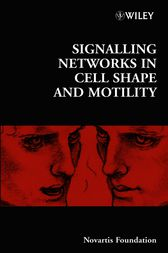 Signalling Networks in Cell Shape and Motility by Gregory R. Bock