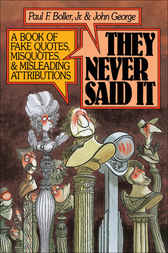 They Never Said It by Paul F. Jr. Boller