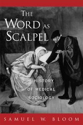 The Word As Scalpel by Samuel W. Bloom