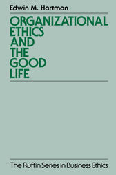 Organizational Ethics and the Good Life by Edwin Hartman