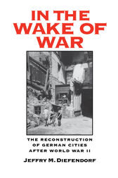 In the Wake of War by Jeffry M. Diefendorf