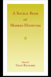 A Source-Book of Modern Hinduism by Glyn Richards