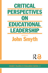 Critical Perspectives On Educational Leadership by John Smyth