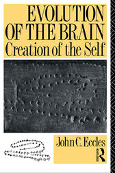 Evolution of the Brain: Creation of the Self by John C. Eccles