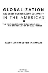 Globalization and Cross-Border Labor Solidarity in the Americas by Ralph Armbruster-Sandoval