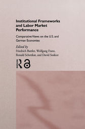 Institutional Frameworks and Labor Market Performance by Friedrich Buttler