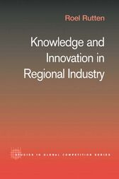 Knowledge and Innovation in Regional Industry by Roel Rutten