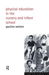 Physical Education in Nursery and Infant Schools by Pauline Wetton