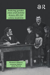 Policing Gender, Class And Family In Britain, 1800-1945 by Linda Mahood